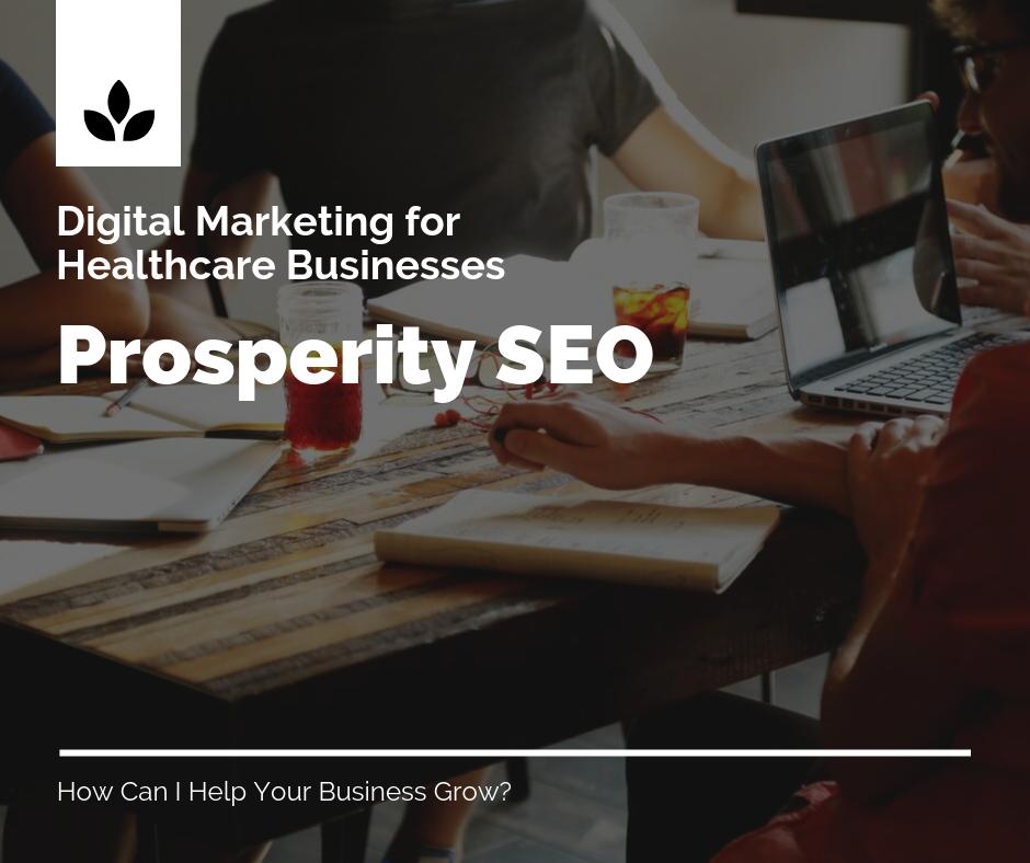 Healthcare Digital Marketing - Prosperity SEO  - marketing solutions for your business